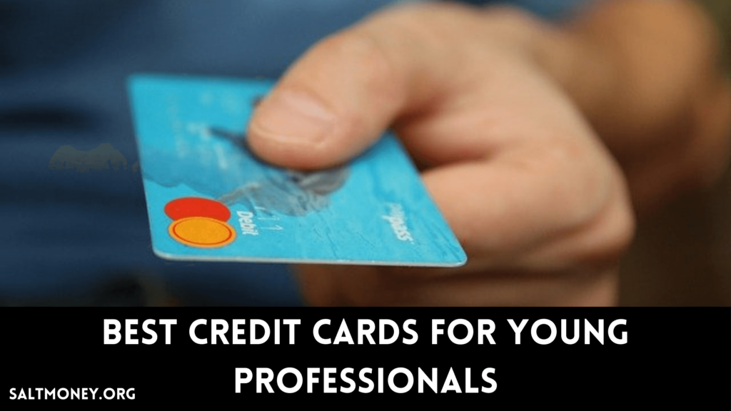 Best Credit Cards For Young Professionals