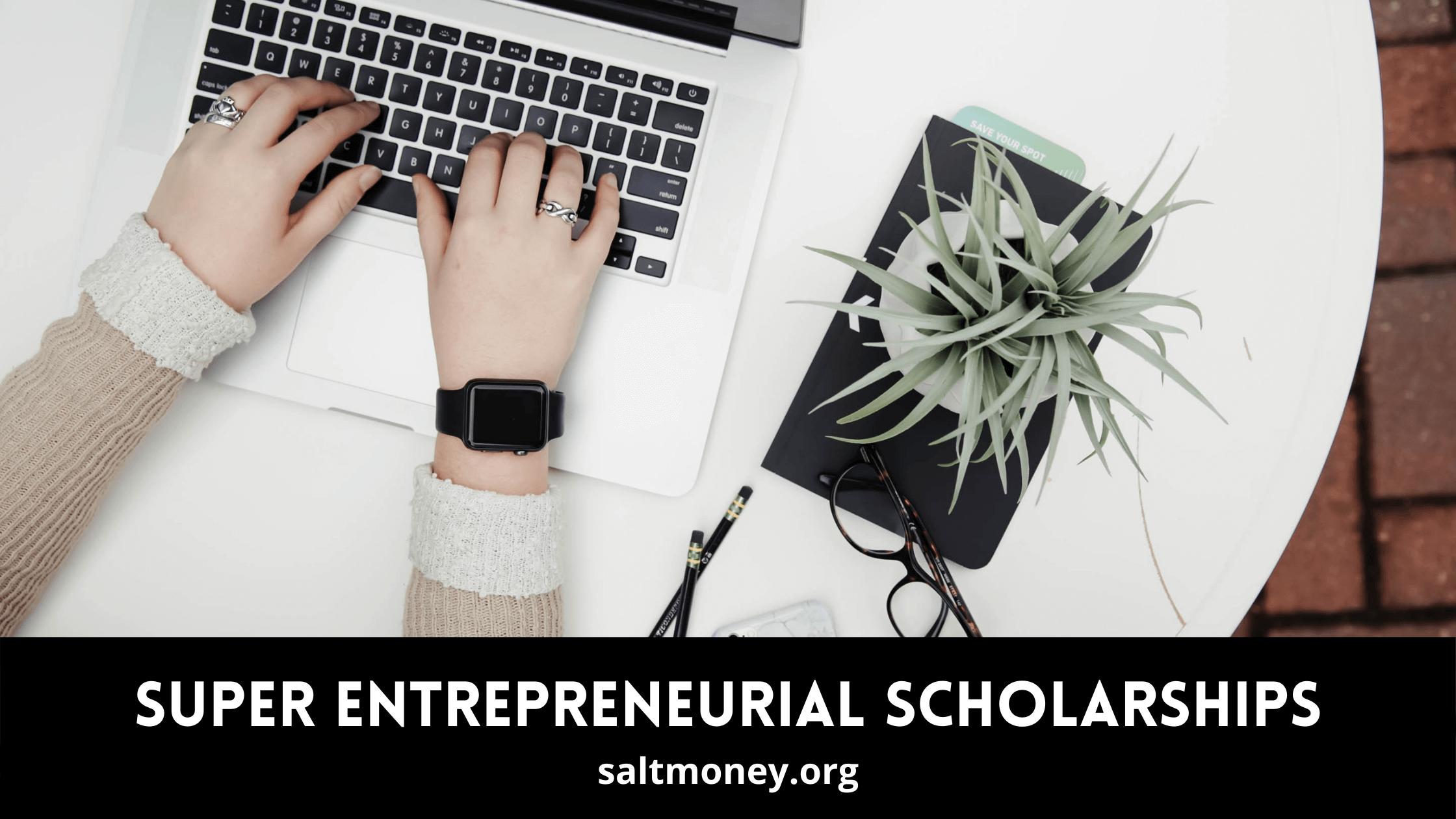 Super Entrepreneurial Scholarships