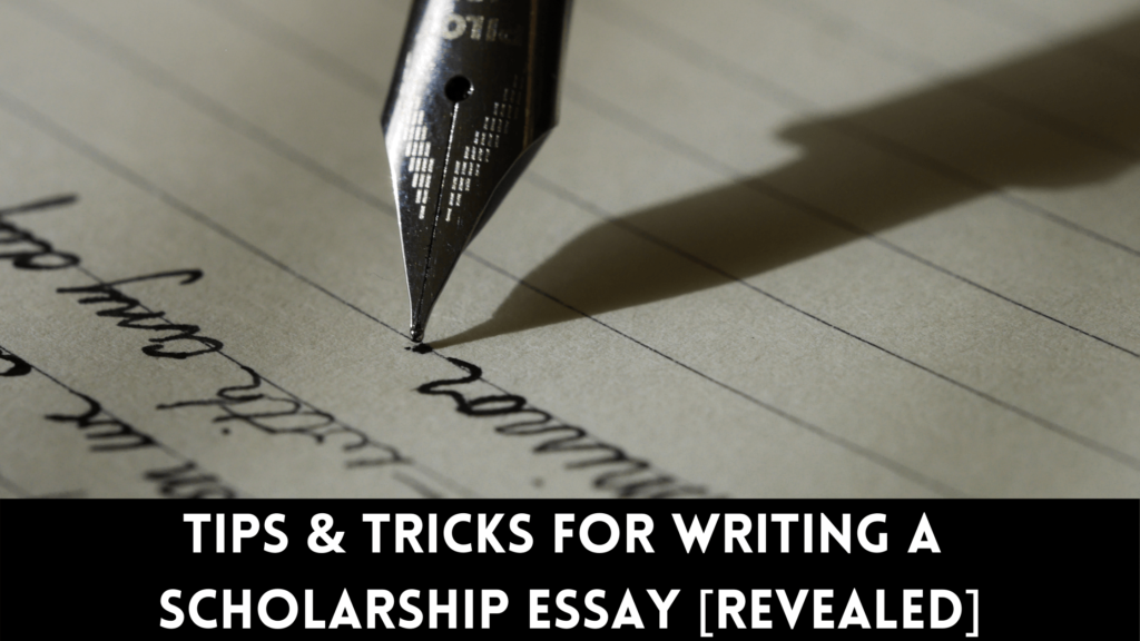 Tips & Tricks For Writing A Scholarship Essay