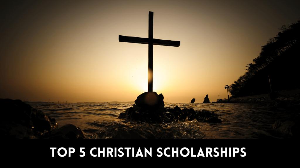 Top 5 Christian Scholarships