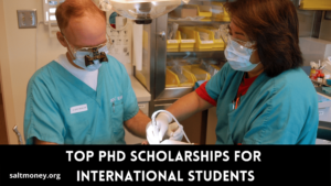 Top PhD Scholarships For International Students